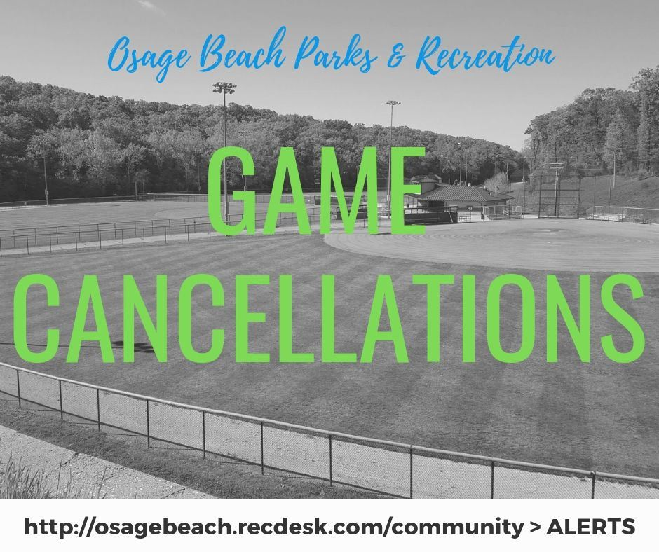 Visit http://osagebeach.recdesk.com/community/Alert for game cancellations!